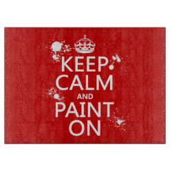 Decorative Glass Cutting Board 15'x11' with Keep Calm and Paint On design