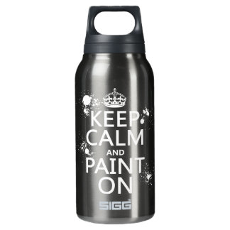 Keep Calm and Paint On (in all colors) Insulated Water Bottle