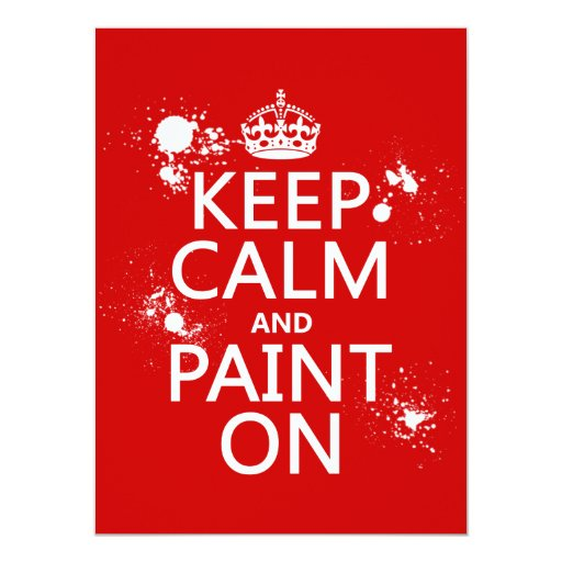 Keep Calm And Paint On In All Colors Personalized