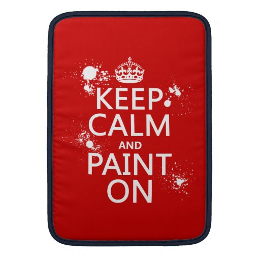 Keep Calm and Paint On (in all colors) MacBook Air Sleeve