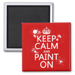 Square Magnet with Keep Calm and Paint On design