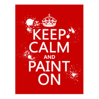 Keep Calm and Paint On (in all colors) Postcard