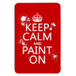 Keep Calm and Paint On (in all colors) Flexible Magnets