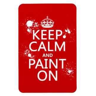 Keep Calm and Paint On in all colors Flexible Magnets