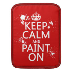 iPad Sleeve with Keep Calm and Paint On design