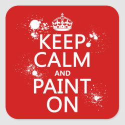 Square Sticker with Keep Calm and Paint On design