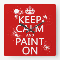 Square Wall Clock with Keep Calm and Paint On design