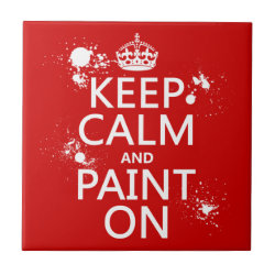 Small Ceremic Tile (4.25' x 4.25') with Keep Calm and Paint On design