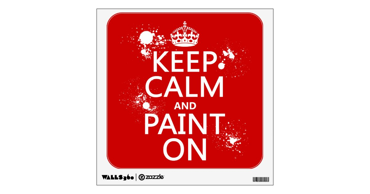 keep calm and paint on in all colors wall decal zazzle