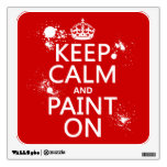 Keep Calm and Paint On (in all colors) Wall Graphics