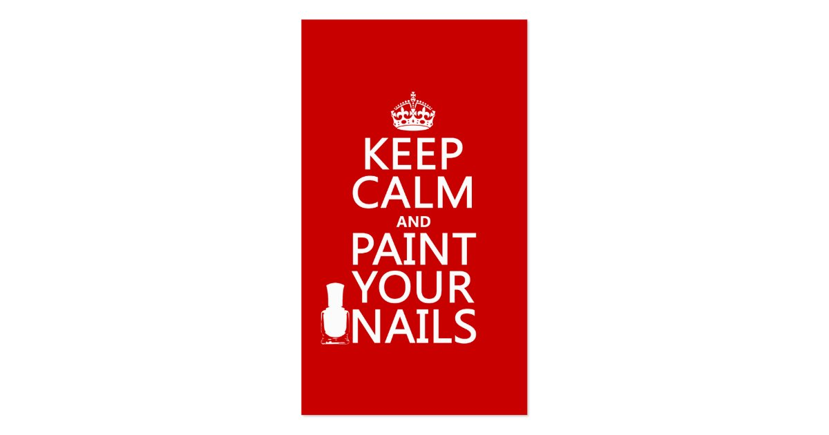 keep calm and paint your nails all colors business card zazzle