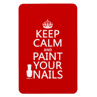 Keep Calm and Paint Your Nails (all colors) Magnet