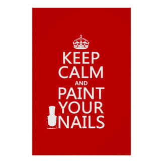 Keep Calm and Paint Your Nails (all colors) Poster