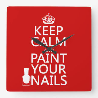 Keep Calm and Paint Your Nails (all colors) Square Wall Clocks
