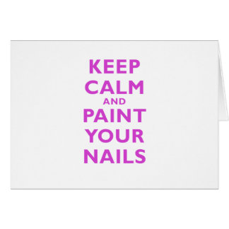 Keep Calm and Paint Your Nails Card