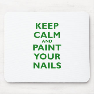 Keep Calm and Paint Your Nails Mouse Pad