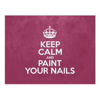 Keep Calm and Paint Your Nails - Pink Leather Post Cards