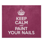 Keep Calm and Paint Your Nails - Pink Leather Posters
