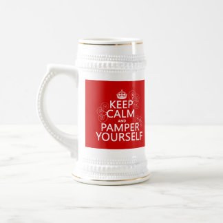 Keep Calm and Pamper Yourself (any color) Beer Stein
