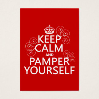 Keep Calm and Pamper Yourself (any color) Business Card