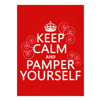 Keep Calm and Pamper Yourself (any color) Card