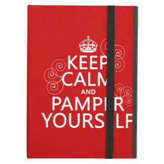 Keep Calm and Pamper Yourself (any color) Cover For iPad Air