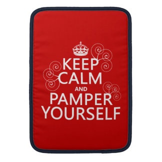 Keep Calm and Pamper Yourself (any color) MacBook Air Sleeve