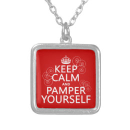 Keep Calm and Pamper Yourself (any color) Silver Plated Necklace