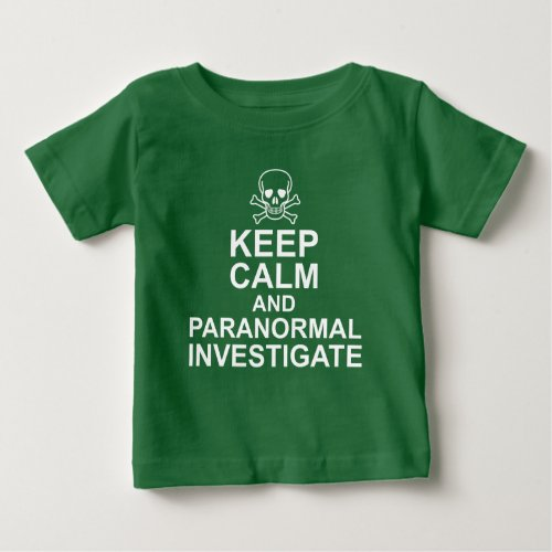 Keep Calm and Paranormal Investigate Baby Fine Jersey T-Shirt