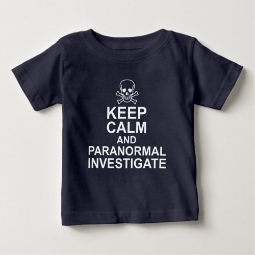 Keep Calm and Paranormal Investigate Baby Jersey T-Shirt
