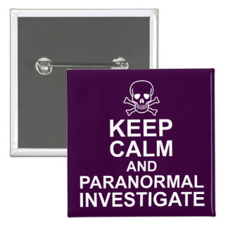 Keep Calm and Paranormal Investigate Button