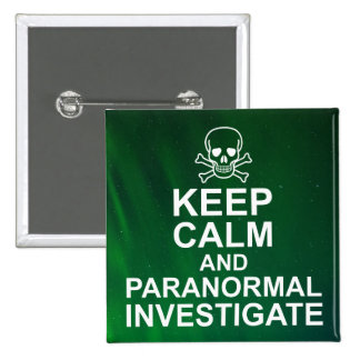 Keep Calm and Paranormal Investigate Pinback Button