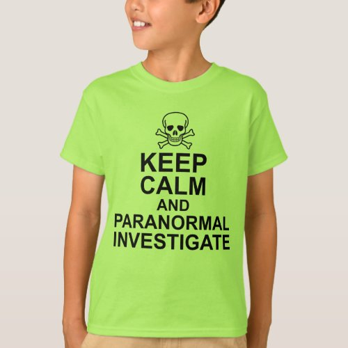 Keep Calm and Paranormal Investigate T-Shirt