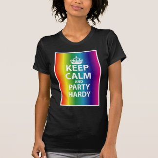 Keep Calm and Party Hardy T-shirt