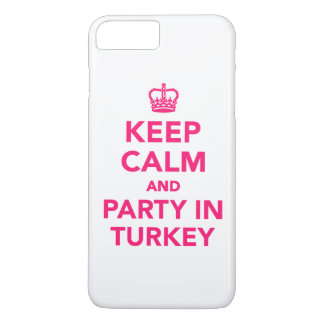 Keep calm and party in Turkey iPhone 7 Plus Case