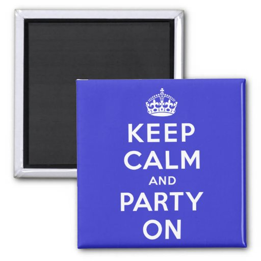 Keep Calm and Party On 2 Inch Square Magnet
