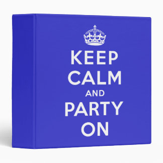 Keep Calm and Party On 3 Ring Binder