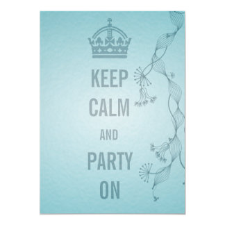 """keep calm and party on 5"""" x 7"""" invitation card"""