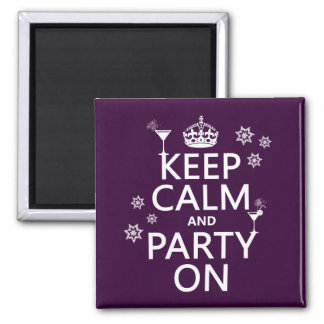 Keep Calm and Party On - all colors 2 Inch Square Magnet