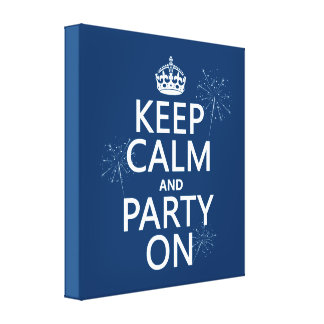 Keep Calm and Party On - all colors Stretched Canvas Print