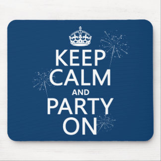 Keep Calm and Party On - all colors Mouse Pad
