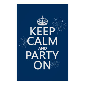Keep Calm and Party On - all colors Poster