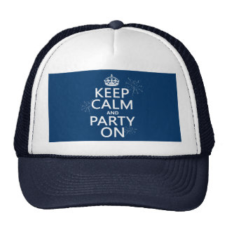 Keep Calm and Party On - all colors Trucker Hat