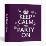 Keep Calm and Party On - all colors Vinyl Binder