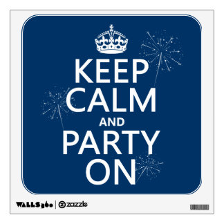 Keep Calm and Party On - all colors Wall Decals