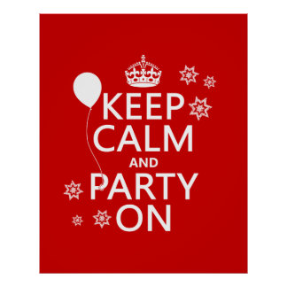 Keep Calm and Party On - all colours Print