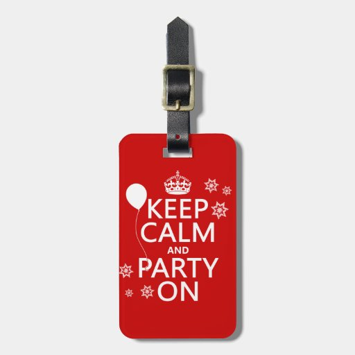 Keep Calm and Party On - all colours Tags For Luggage