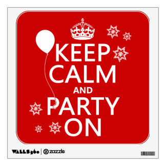 Keep Calm and Party On - all colours Wall Sticker