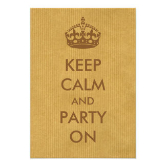 Keep Calm and Party on Brown Natural Kraft Paper Posters