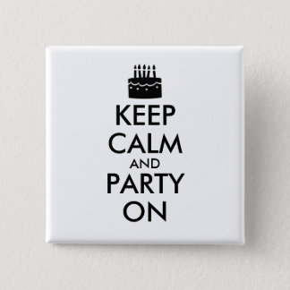 Keep Calm and Party On Cake Customizable Button